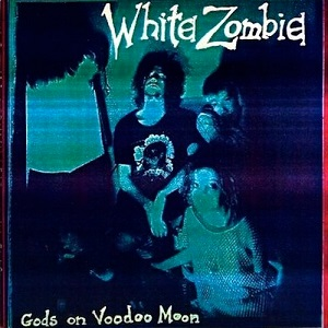 White Zombie Gods On Voodoo Moon