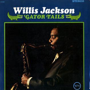 <i>Gator Tails</i> 1964 studio album by Willis Jackson