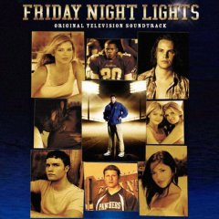<i>Friday Night Lights</i> (television soundtrack) 2007 soundtrack album by Various Artists