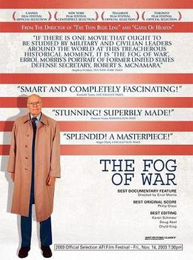 the fog of war essay Delfino professor hutchison psc 434: american foreign policy 30 may 2014 fog of war reflection the fog of war is a documentary explaining the events of the cuban missile crisis, the vietnam war, and the cold war through the eyes of former us secretary of defense robert s mcnamara this documentary.