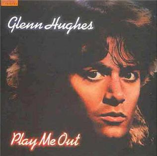 <i>Play Me Out</i> (Glenn Hughes album) 1977 studio album by Glenn Hughes