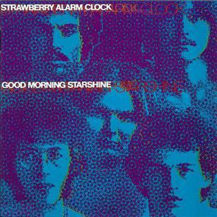 <i>Good Morning Starshine</i> (Strawberry Alarm Clock album) 1969 studio album by Strawberry Alarm Clock
