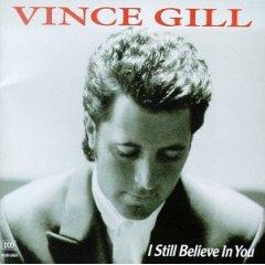 <i>I Still Believe in You</i> (album) 1992 studio album by Vince Gill