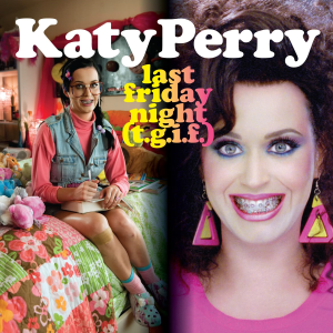 Last Friday Night (T.G.I.F.) 2011 single by Katy Perry