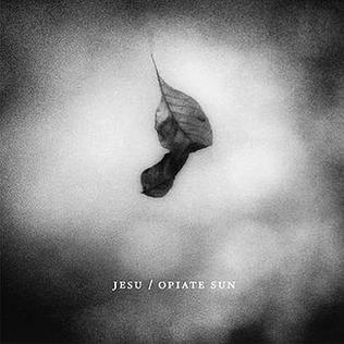 <i>Opiate Sun</i> album by Jesu