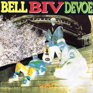 Poison (Bell Biv DeVoe song) 1990 single by Bell Biv DeVoe
