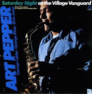 <i>Saturday Night at the Village Vanguard</i> 1979 live album by Art Pepper