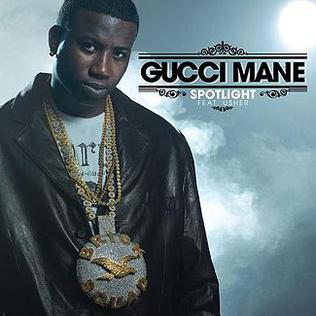 Spotlight (Gucci Mane song) 2009 single by Gucci Mane ft. Usher