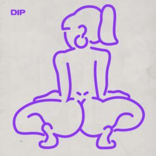 Dip (song) 2018 song by Tyga and Nicki Minaj