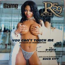 "You Cant Touch Me (Royce da 59"" song) 2000 single by Royce da 59"""