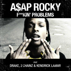 2012 single by ASAP Rocky featuring 2 Chainz, Drake and Kendrick Lamar