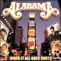 <i>When It All Goes South</i> 2001 album by the American band, Alabama