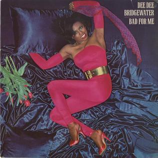 <i>Bad for Me</i> (album) 1979 studio album by Dee Dee Bridgewater