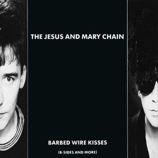<i>Barbed Wire Kisses</i> 1988 compilation album by The Jesus and Mary Chain