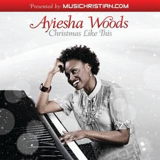 <i>Christmas Like This</i> (Ayiesha Woods album) album by Ayiesha Woods