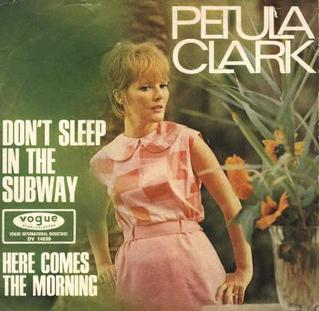 Dont Sleep in the Subway 1967 single by Petula Clark