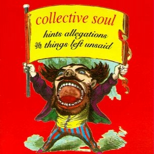 Now Playing Collective_Soul_-_Hints,_Allegations,_and_Things_Left_Unsaid