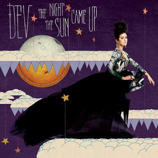 <i>The Night the Sun Came Up</i> 2011 studio album by Dev
