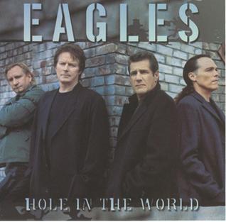翻唱歌曲的图像 Hole in the World 由 Eagles