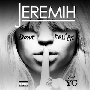 Jeremih featuring YG — Don't Tell 'Em (studio acapella)