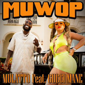 Muwop 2020 single by Mulatto featuring Gucci Mane