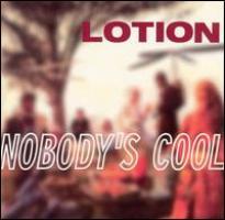 <i>Nobodys Cool</i> 1996 studio album by Lotion