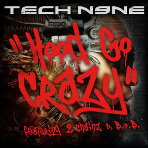 Tech N9ne featuring 2 Chainz and B.o.B — Hood Go Crazy (studio acapella)