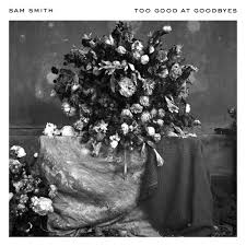 Too Good at Goodbyes 2017 single by Sam Smith