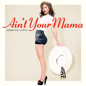 Jennifer Lopez — Ain't Your Mama (studio acapella)