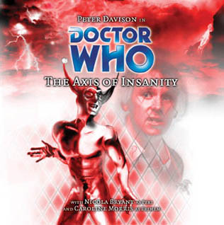 <i>The Axis of Insanity</i> Audio drama based on the televison series Doctor Who