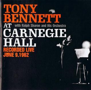 <i>Tony Bennett at Carnegie Hall</i> live album by Tony Bennett