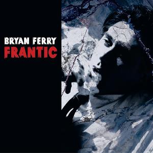 <i>Frantic</i> (album) 2002 studio album by Bryan Ferry