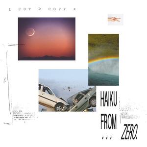 <i>Haiku from Zero</i> 2017 studio album by Cut Copy
