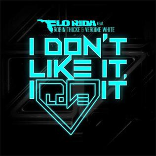 I Dont Like It, I Love It 2015 song performed by Robin Thicke, Flo Rida, Verdine White