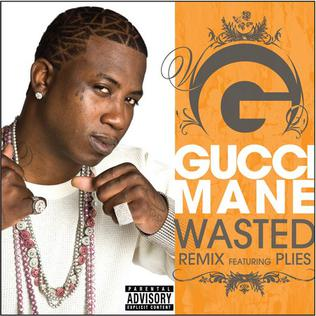 Wasted (Gucci Mane song) 2009 single by Gucci Mane featuring Plies