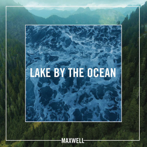 Lake by the Ocean single by Maxwell