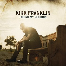 Losing My Religion by Kirk Franklin.jpg