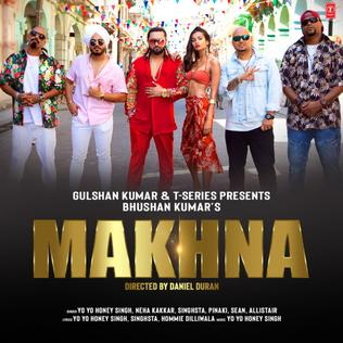 Makhna 2018 single by Yo Yo Honey Singh