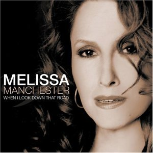 <i>When I Look Down That Road</i> 2004 studio album by Melissa Manchester