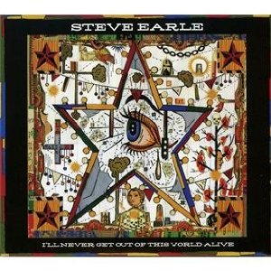 <i>Ill Never Get Out of This World Alive</i> (album) 2011 studio album by Steve Earle