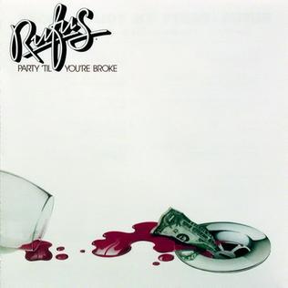 <i>Party Til Youre Broke</i> 1981 studio album by Rufus