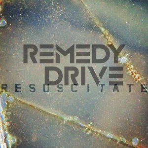 <i>Resuscitate</i> (album) 2012 studio album by Remedy Drive