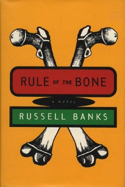 an analysis of chappies experiences in rule of the bone by russell banks Rule of the bone by russell banks 390 pages harpercollins $22 chappie,  the young narrator of russell banks's latest novel, introduces himself with.