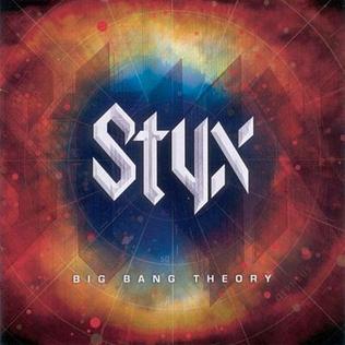 <i>Big Bang Theory</i> (Styx album) 2005 studio album by Styx