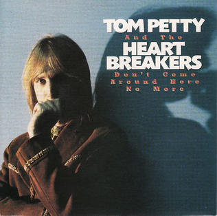 Dont Come Around Here No More 1985 single by Tom Petty and the Heartbreakers
