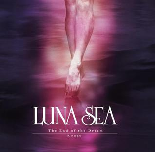 The End of the Dream/Rouge 2012 single by Luna Sea