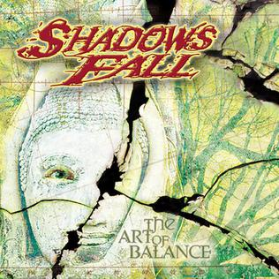 <i>The Art of Balance</i> 2002 studio album by Shadows Fall