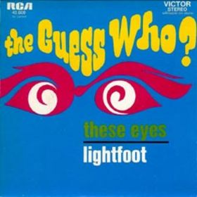 These Eyes 1968 song performed by The Guess Who