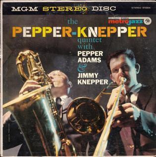 <i>The Pepper-Knepper Quintet</i> 1958 studio album by Pepper Adams and Jimmy Knepper