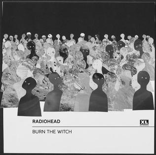 Burn The Witch Radiohead Song Wikipedia